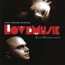 LoveMusik (Original Cast Recording)/Kurt Weill