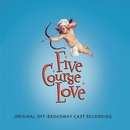 Five Course Love (Original Off-Broadway Cast Recording)/Gregg Coffin