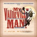 My Vaudeville Man (Original Cast Recording)/Bob Johnston & Jeff Hochhauser