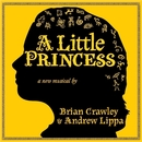A Little Princess: The Musical (Original Broadway Cast Recording)/Brian Crawley & Andrew Lippa