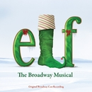 Elf: The Musical (Original Broadway Cast Recording)/Matthew Sklar & Chad Beguelin