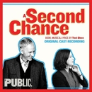 A Second Chance (Original Cast Recording)/Ted Shen
