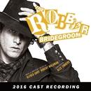 The Robber Bridegroom (2016 Cast Recording)/Robert Waldman & Alfred Uhry
