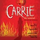 Carrie: The Musical  (Premiere Cast Recording)/Michael Gore & Dean Pitchford
