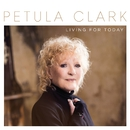 Living for Today/Petula Clark