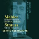 Mahler: Kindertotenlieder - Strauss, Richard: Tod und Verklärung/Sergiu Celibidache