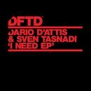 I Need EP/Dario D'Attis & Sven Tasnadi