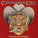 We've Got A Live One Here! (Live)/Commander Cody And His Lost Planet Airmen