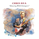 Dancing With Strangers (Bonus Track Version)/Chris Rea