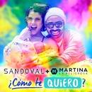 ¿Cómo Te Quiero? (feat. Martina La Peligrosa)/Sandoval