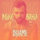 Déjame/Mike Bahía