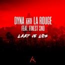 Laat Je Los (feat. Finest Sno)/Dyna & La Rouge