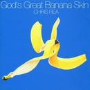 God's Great Banana Skin/Chris Rea
