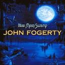 Blue Moon Swamp/John Fogerty