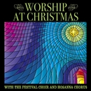 Worship at Christmas/The Festival Choir and Hosanna Chorus