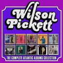 The Complete Atlantic Albums Collection/Wilson Pickett