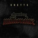 Slumdog Millionaire/Ghetts