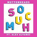 So Much/Muttonheads