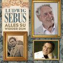 Alles su widder dun/Ludwig Sebus