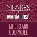 Me Declaro Culpable/Mijares & María José