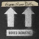 Boxes (Acoustic)/The Goo Goo Dolls