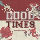 Good Times (GOLDHOUSE Remix)/All Time Low