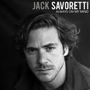 Always on My Mind/Jack Savoretti