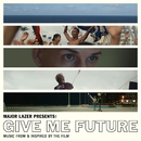 Major Lazer Presents: Give Me Future (Music From & Inspired by the Film)/Major Lazer