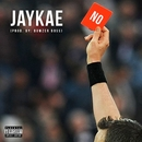 NO (feat. Bowzer Boss)/Jaykae