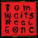 Real Gone (Remastered)/Tom Waits