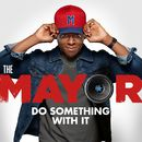 Do Something With It (feat. Brandon Micheal Hall)/The Mayor