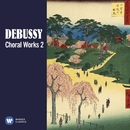 Debussy: Choral Works, Vol. 2/Various Artists