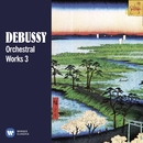 Debussy: Orchestral Works, Vol. 3/Various Artists