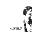 Let Me Love You/The Last Bandoleros
