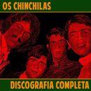 Discografia Completa/Os Chinchilas