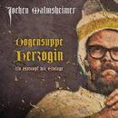 Dogensuppe Herzogin - ein Austopf mit Einlage/Jochen Malmsheimer