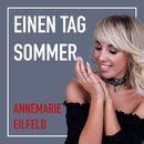 Einen Tag Sommer/Annemarie Eilfeld