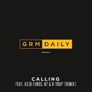Calling (feat. Kojo Funds, 67 & K-Trap) [Remix]/GRM Daily