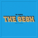 The Sesh/The Manor