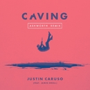 Caving (feat. James Droll) [Ashworth Remix]/Justin Caruso