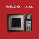 A.M. (Special Edition)/Wilco
