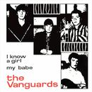 I Know a Girl/The Vanguards