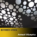 Animal Olympics/Butterfly Attack