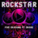 Rockstar/Five Dragons