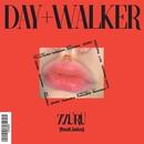 ZZURU (feat. LAKO)/Day Walker