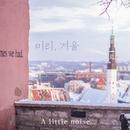 Early Winter/A Little Noise