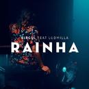 Rainha (feat. Ludmilla)/Virgul
