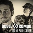 No me puedes pedir/Doble Rombo