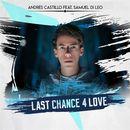 Last Chance 4 Love (feat. Samuel Di Leo)/Andrés Castillo