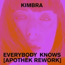 Everybody Knows (Apothek Rework)/Kimbra